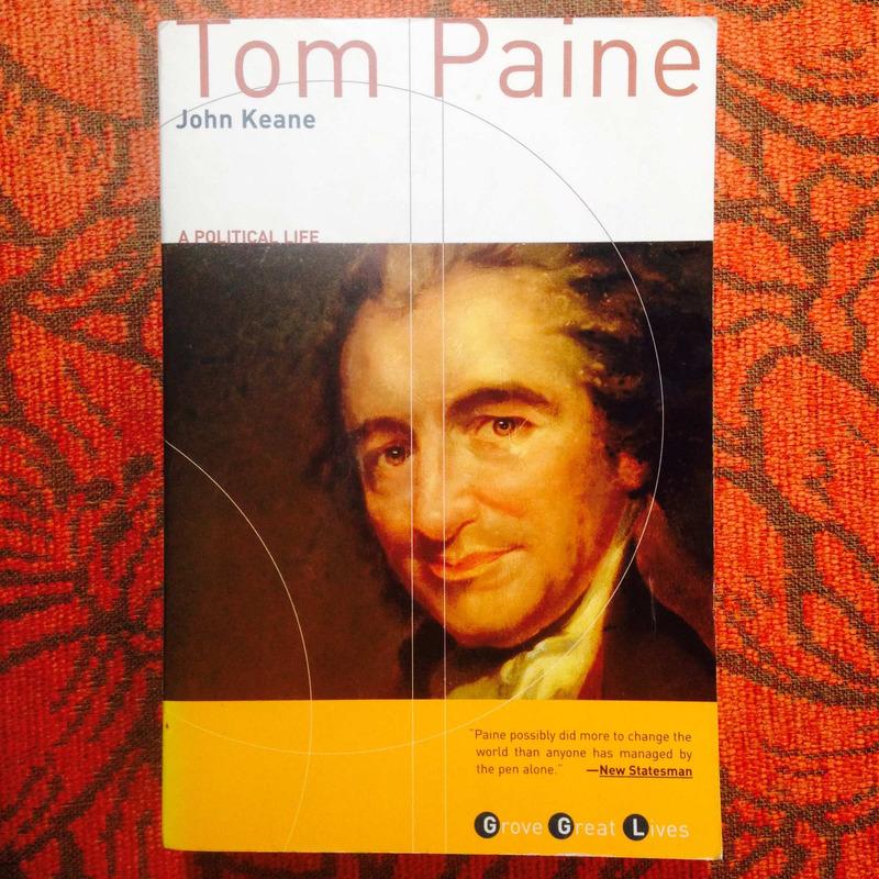 John Keane.  TOM PAINE: A POLITICAL LIFE.