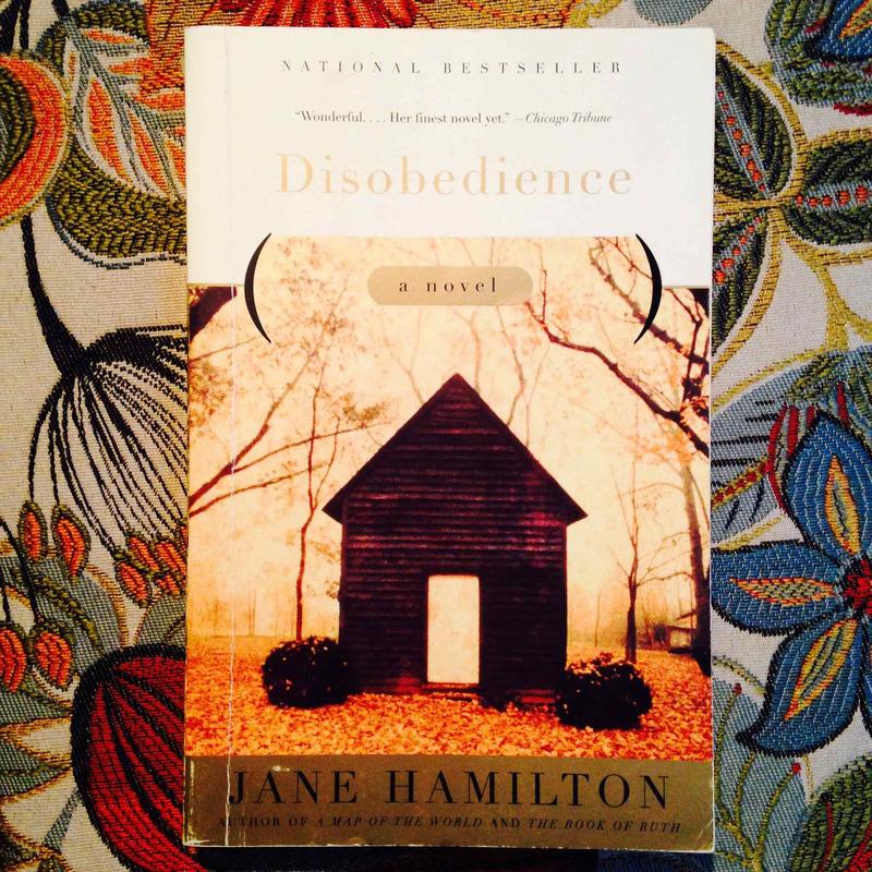 Jane Hamilton.  DISOBEDIENCE.