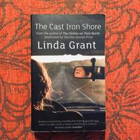 Linda Grant. THE CAST IRON SHORE.