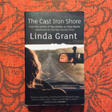Linda Grant. THE CAST IRON SHORE.