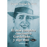 El más completo cancionero Gardeliano... y algo más. Tomo II