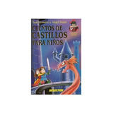 Cuentos de Castillos para Niños de Susy Romero y Angel Zuare, Cclecc Pequeños Valientes, Ed. Selector