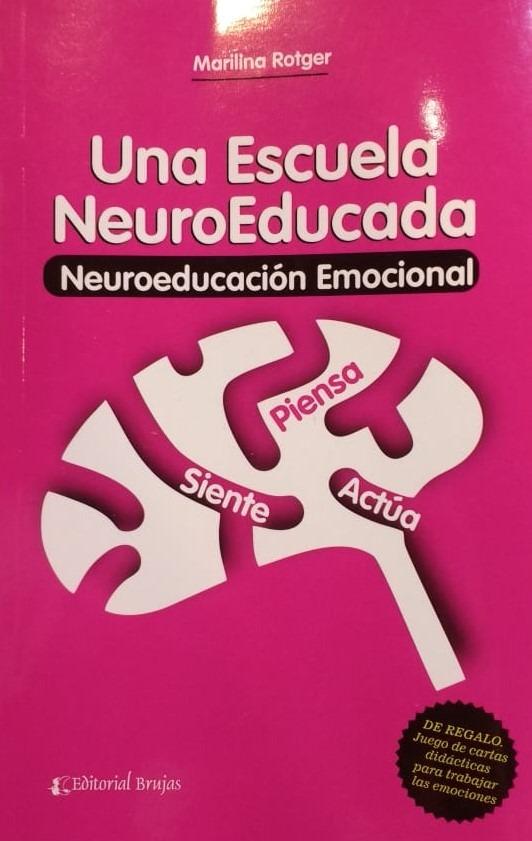 Una Escuela NeuroEducada. Marilina Rotger