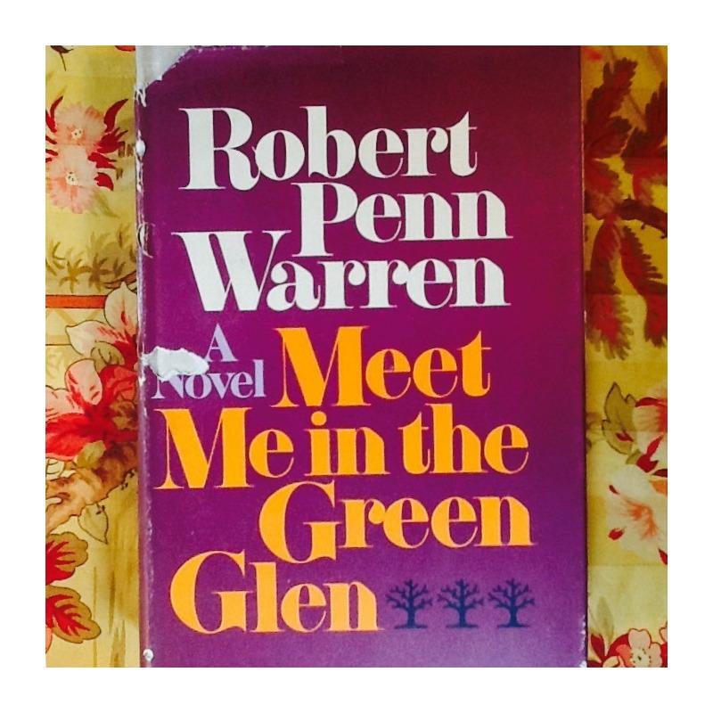 Robert Penn Warren.  MEET ME IN THE GARDEN GLEN.