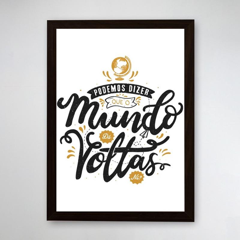 PÔSTER COM MOLDURA - O MUNDO DA VOLTAS