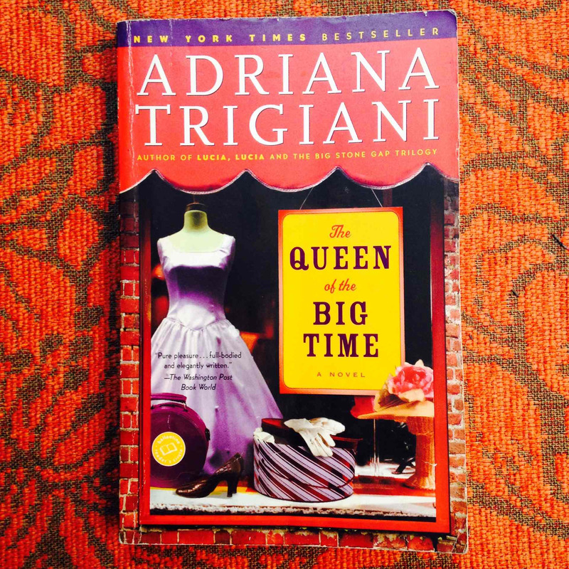 Adriana Trigiani.  THE QUEEN OF THE BIG TIME.