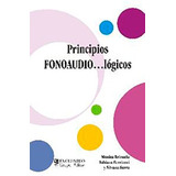 Principios Fonoaudiologicos. Brizuela, Ferriozzi, Serra.