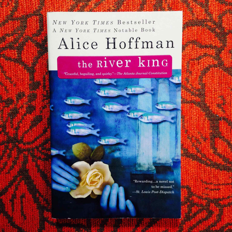 Alice Hoffman.  THE RIVER KING.