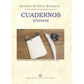 Cuadernos (Carnets). Saint Exupery