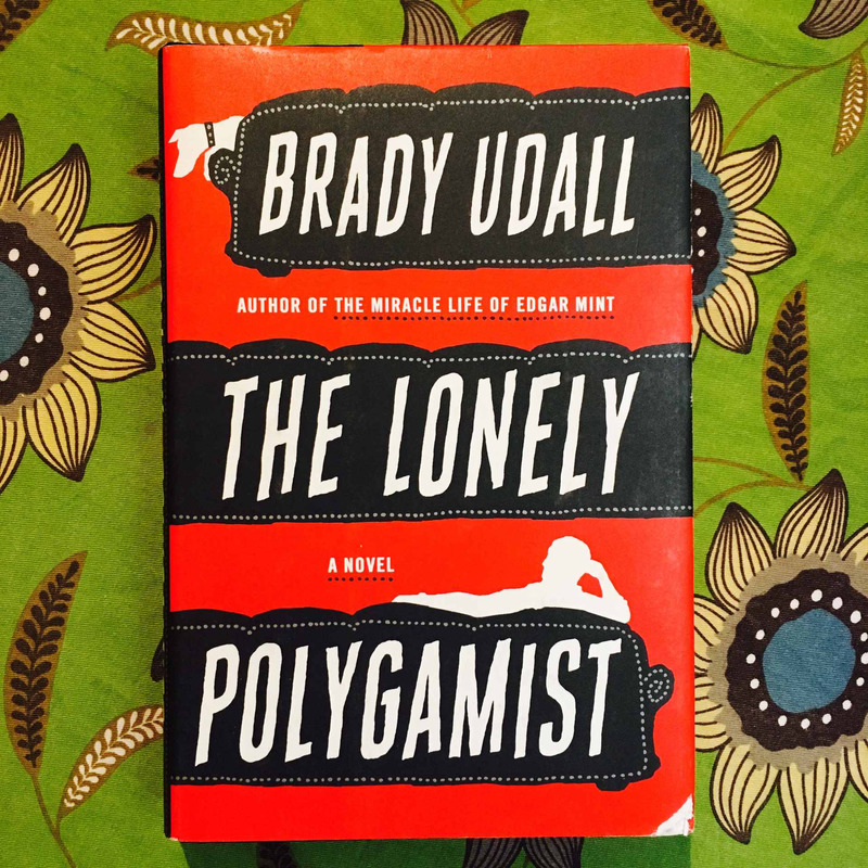 Brady Udall. THE LONELY POLYGAMIST.
