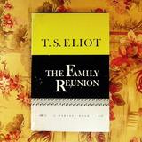 T.S. Eliot.  THE FAMILY REUNION.