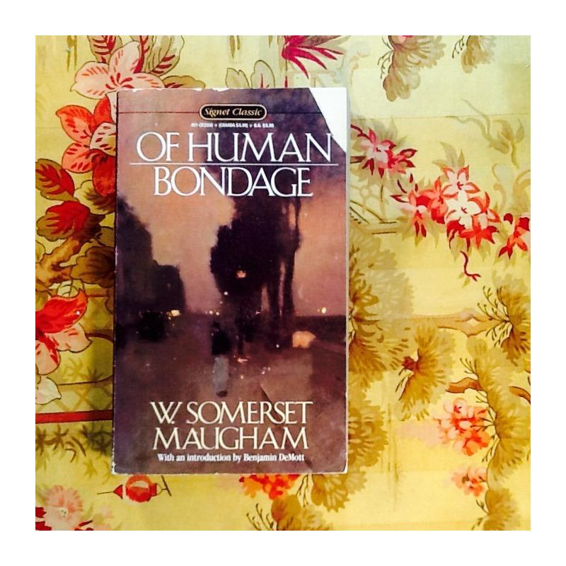 W. Somerset Maugham.  OF HUMAN BONDAGE.