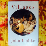 John Updike.  VILLAGES.