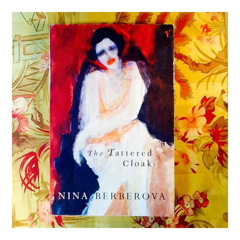 Nina Berberova.  THE TATTERED CLOAK.