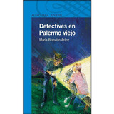 Detectives en Palermo Viejo de María Brandán Aráoz - Ed. Alfaguara Infantil