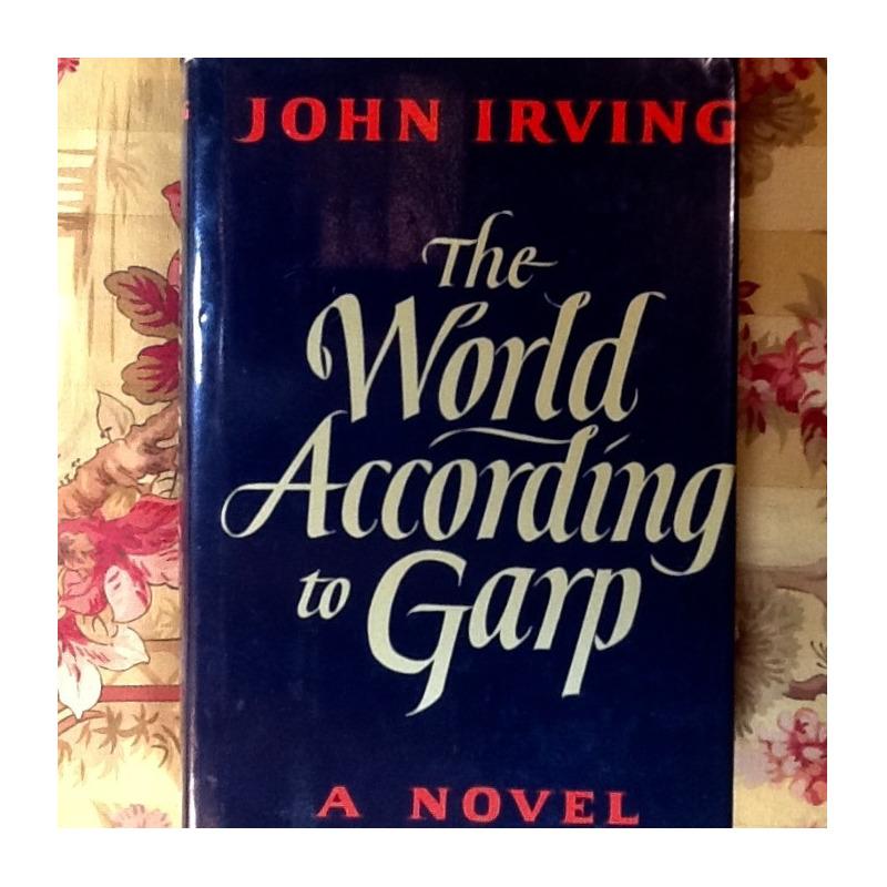 John Irving.  THE WORLD ACCORDING TO GARP.