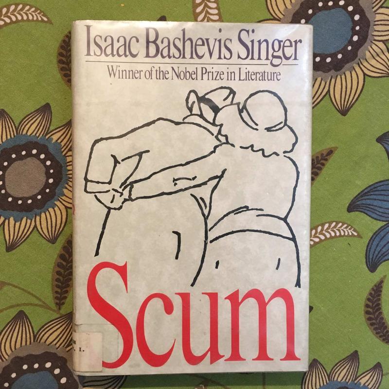 Isaac Bashevis Singer. SCUM.