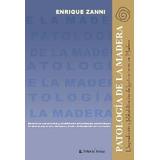 Patología de la madera. Zanni, Enrique