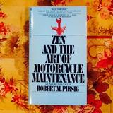 Robert M. Pirsig.  ZEN AND THE ART OF MOTORCYCLE MAINTENANCE.