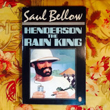Saul Bellow.  HENDERSON THE RAIN KING.