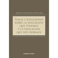 Temas y reflexiones sobre la educación que tenemos y la educación que nos debemos