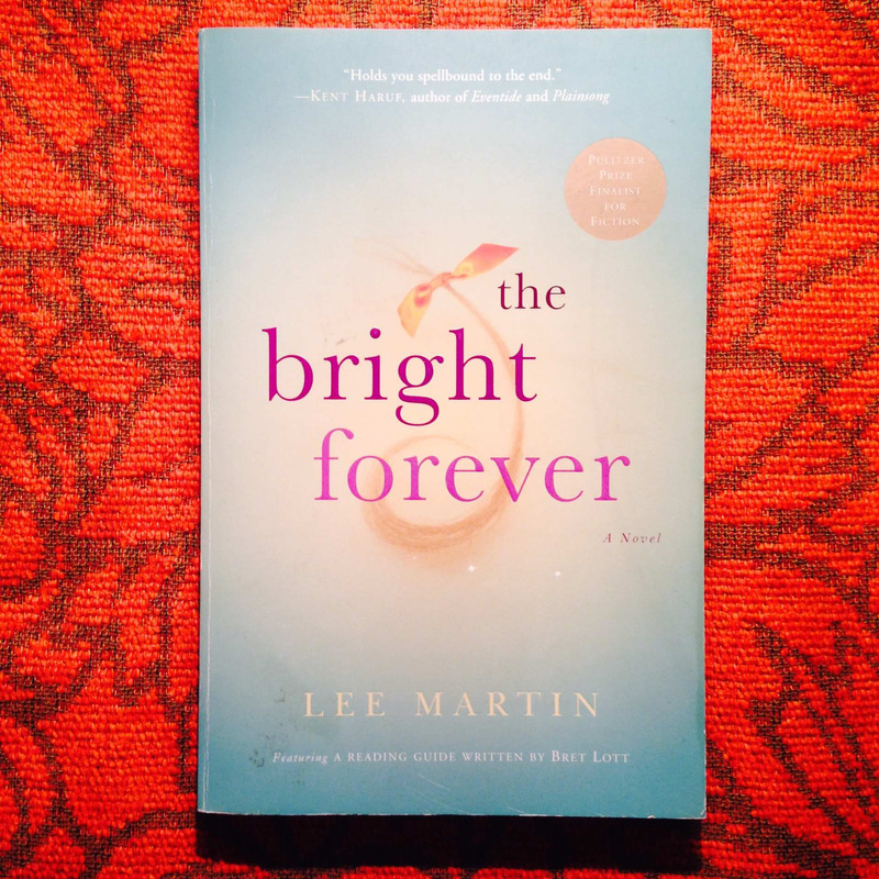 Lee Martin.  THE BRIGHT FOREVER.