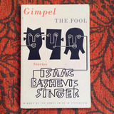 Isaac Bashevis Singer. GIMPEL THE FOOL AND OTHER STORIES.