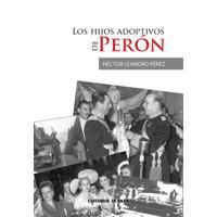 Los hijos adoptivos de Perón