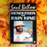 Saul Bellow.  HENDERSON THE RAIN KING.