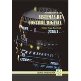 Introduccion a Sistemas de Control Digital. Victor H. Sauchelli