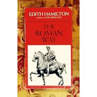 Edith Hamilton.  The Roman Way.
