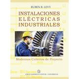 Instalaciones industriales, Levy. Practicas de automatizacion, Soria. Electricidad y automatismos electricos, Escobar.