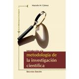 Introducción a la Metodologia de la Investigacion Cientifica. Marcelo Gomez