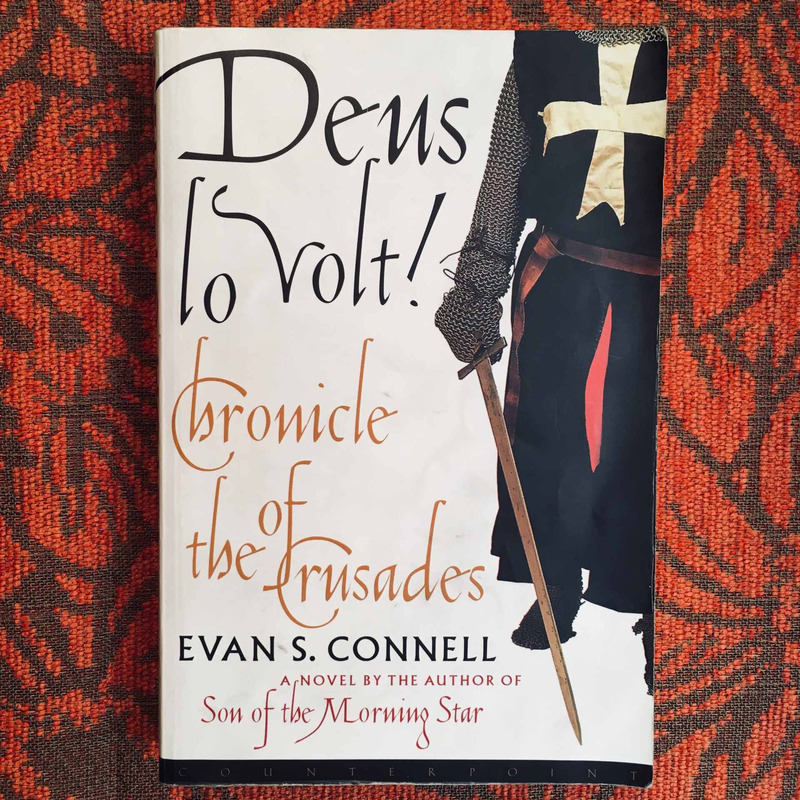 Evan S. Connell.  DEUS LO VOLT! CHRONICLE OF THE CRUSADES.