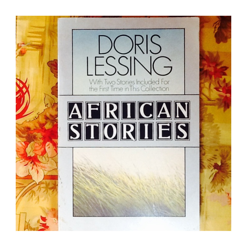 Doris Lessing.  AFRICAN STORIES.