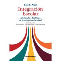 Integración escolar ¿Obstáculo o facilitador de la inclusión educativa?