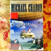 Michael Chabon.  SUMMERLAND.
