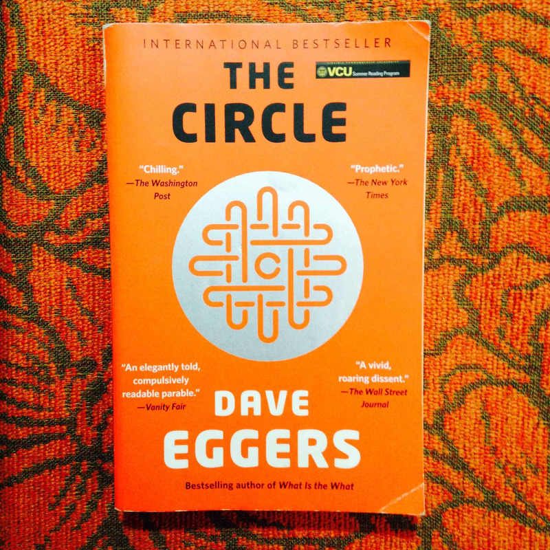 Dave Eggers.  THE CIRCLE.