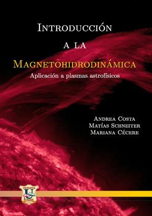 Introduccion a la magnetohidrodinamica. Costa, Cecé...