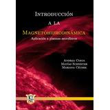 Introduccion a la magnetohidrodinamica. Costa, Cecére, Schneiter