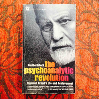 Marthe Robert. THE PSYCHOANALYTIC REVOLUTION: SIGMUND FREUD'S LIFE AND ACHIEVEMENT.