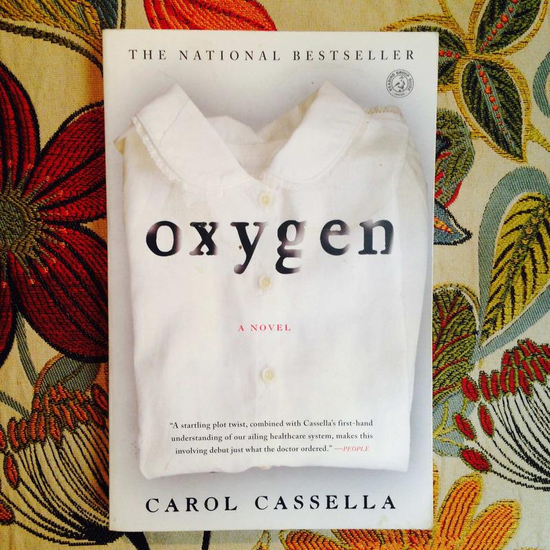 Carol Cassella. OXYGEN.