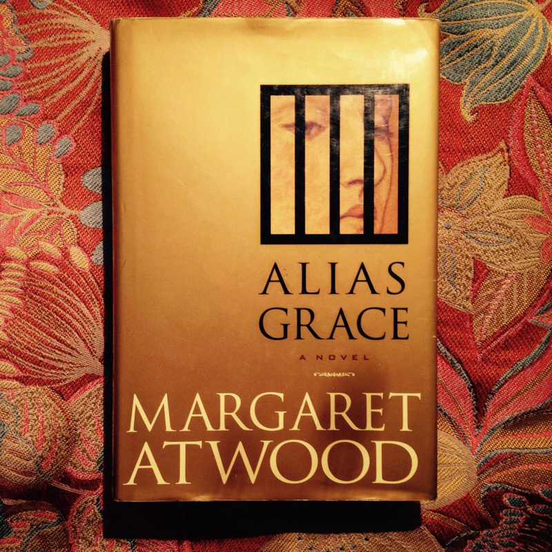 Margaret Atwood.  ALIAS GRACE.