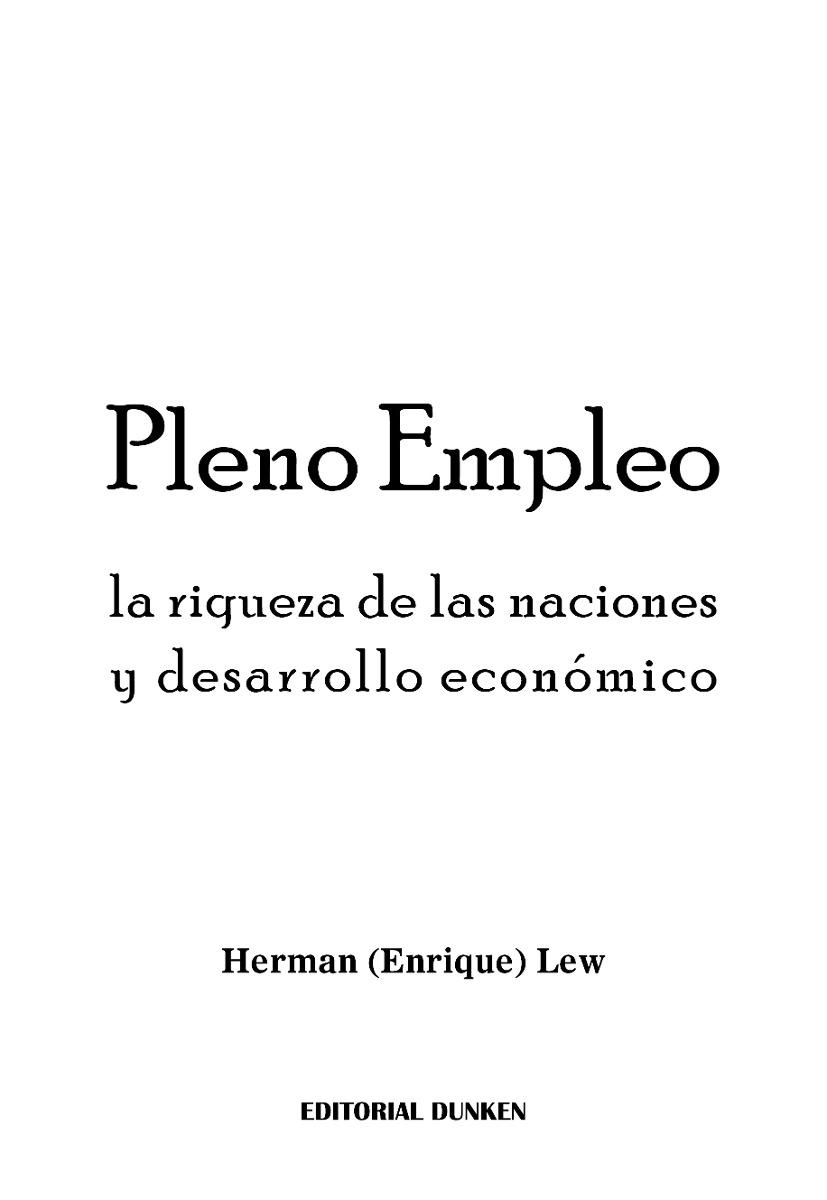 Pleno Empleo. La riqueza de las naciones y desarrollo eco...
