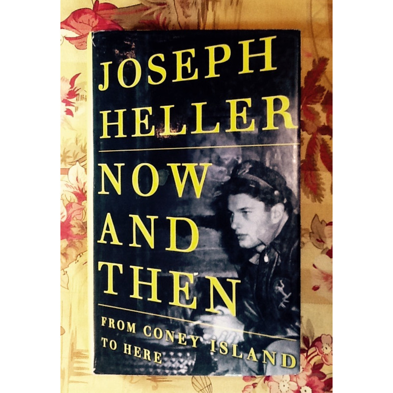 Joseph Heller.  NOW AND THEN.