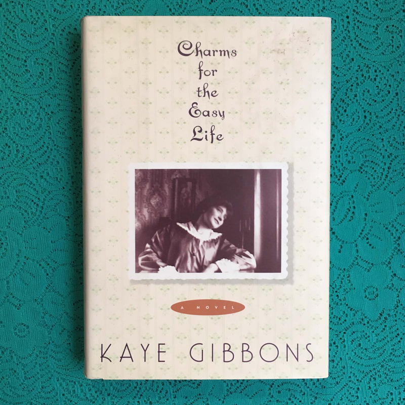 Kaye Gibbons. CHARMS FOR THE EASY LIFE.