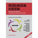 Violencia Masculina en Argentina. Grupos Psico-Socio-Educativos para varones que ejercen violencia de género