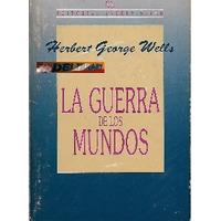 La Guerra De Los Mundos, Editorial Andrés Bello. Usado.