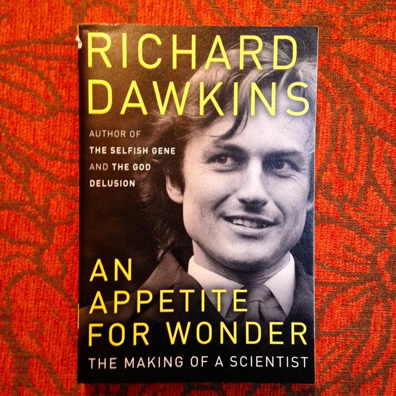 Richard Dawkins. AN APPETITE FOR WONDER.