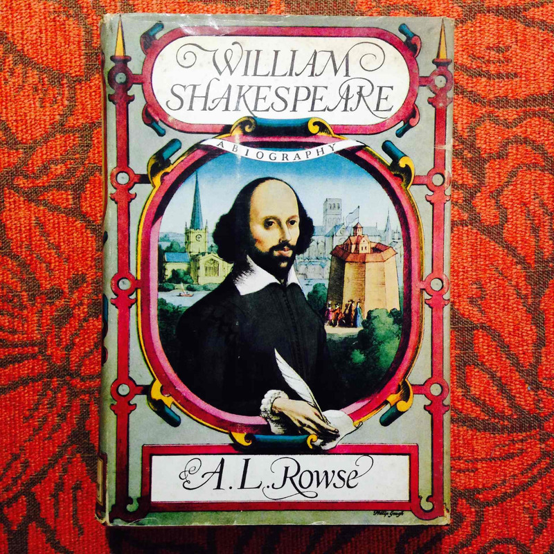 A.L. Rose.  WILLIAM SHAKESPEARE: A BIOGRAPHY.